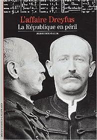 L'Affaire Dreyfus. La République en péril par Pierre Birnbaum