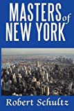 Masters of New York, Robert Schultz, 1452088470