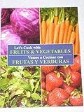 Let's Cook with Fruits & Vegetables / Vamos a Cocinar con Frutas Y Verduras