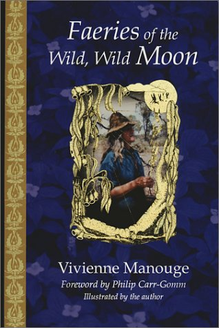 Faeries of the Wild, Wild Moon Vivienne Manouge