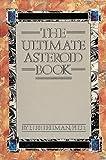 The Ultimate Asteroid Book, J. Lee Lehman, 0914918788