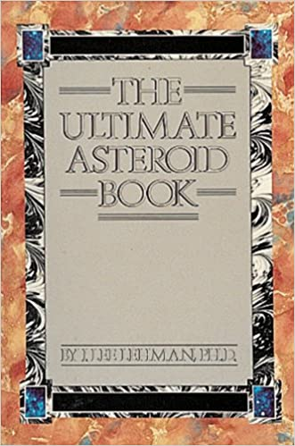 The Ultimate Asteroid Book: J  Lee Lehman, Lee J  Lehman