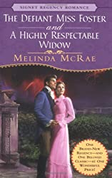 The Defiant Miss Foster and A Highly Respectable Widow (Signet Regency Romance)