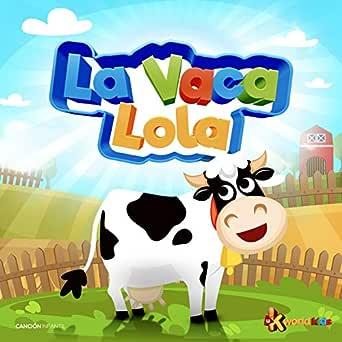 La Vaca Lola de La Vaca Lola en Amazon Music - Amazon.es