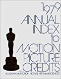 img - for Annual Index to Motion Picture Credits 1979. book / textbook / text book