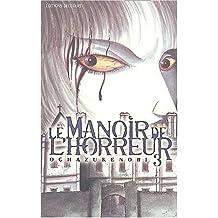 MANOIR DE L'HORREUR T03 (LE)