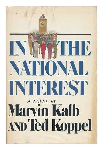 In The National Interest by Marvin Kalb and Ted Koppel
