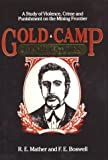 Gold Camp Desperadoes, Ruth E. Mather and Fred E. Boswell, 0962506907