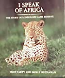 I Speak of Africa - The Story of Londolozi Game Reserve