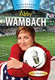 Abby Wambach (Blue Banner Biographies) (Blue Banner Biography)