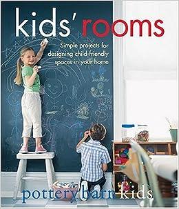 Pottery Barn Kids Rooms Pottery Barn 9780848730567 Amazon Com Books
