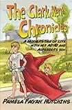 The Clark Kent Chronicles, Pamela Fagan Hutchins, 0615633765