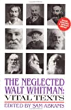 The Neglected Walt Whitman, Walt Whitman, 0941423972