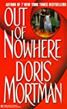 Out of Nowhere, Doris Mortman and Kensington Publishing Corporation Staff, 0821762532
