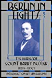 Berlin in Lights: The Diaries of Count Harry Kessler, 1918-1937