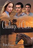 Challenge of Choice, Betty C. Briggs, 0965630730