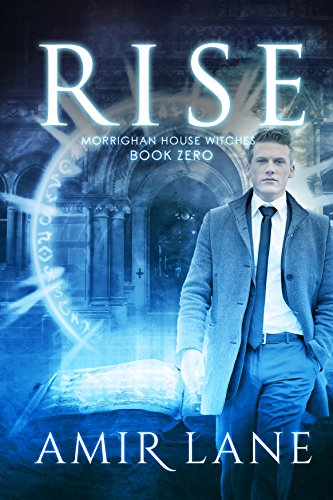 Rise: Morrighan House Witches Book Zero