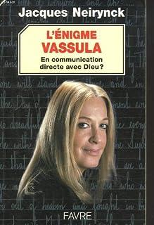L'énigme Vassula : en communication directe avec Dieu?