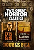 Classic Horror Double Bill: City of the Dead and Curse of Bigfoot