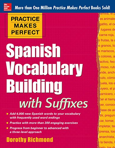 Practice Makes Perfect Spanish Vocabulary Building with Suffixes (Practice Makes Perfect Series)