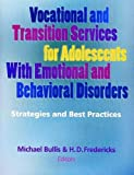 Vocational and Transition Services for Adolescents with Emotional and Behavioral Disorders 9780878224654
