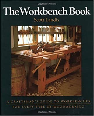 The Workbench Book: A Craftsman's Guide from the Publishers of Fine Woodworking (Craftsman's Guide to) from Taunton Press