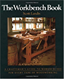 The Workbench Book: A Craftsman's Guide from the Publishers of Fine Woodworking (Craftsman's Guide to)