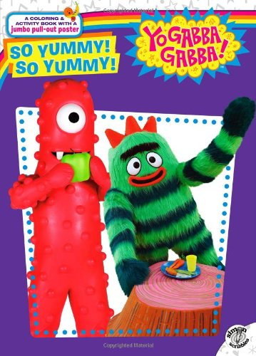 So Yummy! So Yummy! (Yo Gabba Gabba!)