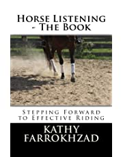 Horse Listening: The Book: Stepping Forward to Effective Riding