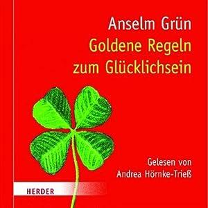 Goldene Regeln zum Glücklichsein Hörbuch