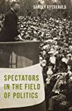 Spectators in the Field of Politics, Fitzgerald, Sandey, 1137490616