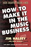 How to Make It in the Music Business, Jim Halsey and John Wooley, 0967313155