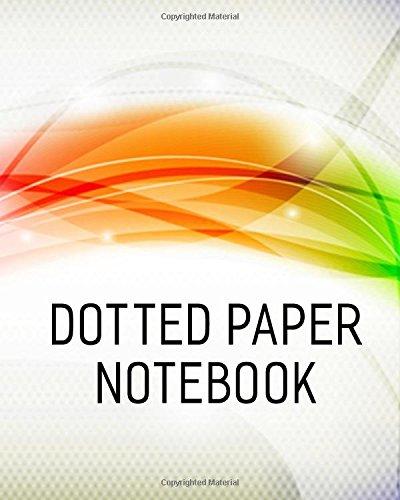 Read Online Dotted Paper Notebook: Bullet Grid Journal, 8 x 10, 150 Dot Grid Pages (sketchbook, journal, doodle) PDF