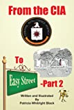 From the Cia to Easy Street-, Patricia Whit Black, 1420868861