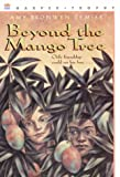 Front cover for the book Beyond the Mango Tree by Amy Bronwen Zemser
