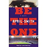 Front cover for the book Be the One by April Smith