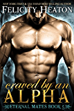 Craved by an Alpha (Eternal Mates Paranormal Romance Series Book 5)