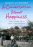 A Conversation about Happiness, Mikey Cuddihy, 1782393145