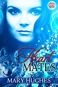 Heart Mates (Pull of the Moon Book 2) by [Hughes, Mary]