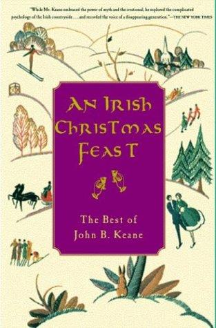 An Irish Christmas Feast: The Best of John B. Keane (Keane, John B.)
