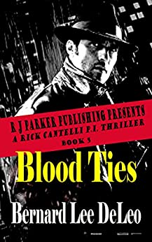 Rick Cantelli, P.I. (Book 5) Blood Ties (Detectives Series) by [DeLeo, Bernard Lee]