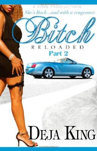 Bitch Reloaded Part 2 by Deja King