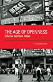 img - for The Age of Openness: China before Mao book / textbook / text book