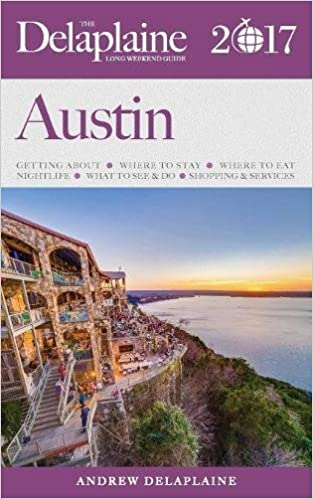 AUSTIN - The Delaplaine 2017 Long Weekend Guide Mobi Download Book