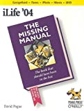 iLife '04: The Missing Manual, David Pogue, 0596006942