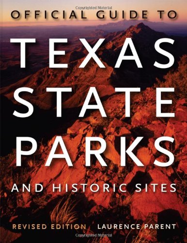 Read Online Official Guide to Texas State Parks and Historic Sites: Revised Edition pdf