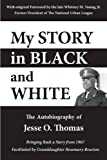img - for My Story in Black and White: The Autobiography Of Jesse O. Thomas book / textbook / text book