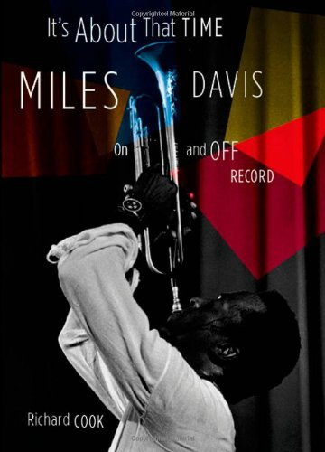 It's About That Time: Miles Davis On and Off (Richard Cook Jazz)