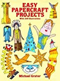 Easy Papercraft Projects, Michael Grater, 0486278263