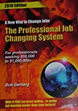 The Professional Job Changing System - For Professionals Seeking $50,000 to $1,000,000